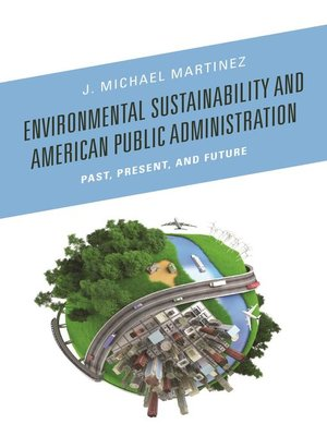 cover image of Environmental Sustainability and American Public Administration