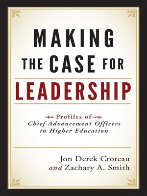 cover image of Making the Case for Leadership