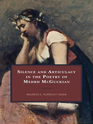 cover image of Silence and Articulacy in the Poetry of Medbh McGuckian