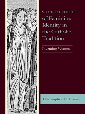 cover image of Constructions of Feminine Identity in the Catholic Tradition