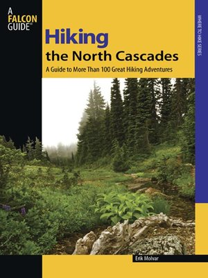 cover image of Hiking the North Cascades