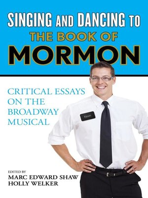 Singing and dancing to the book of mormon by marc edward shaw overdrive rakuten overdrive - The book of mormon box office ...
