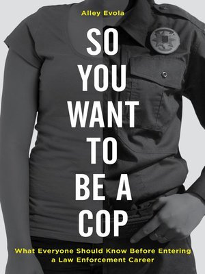 cover image of So You Want to Be a Cop