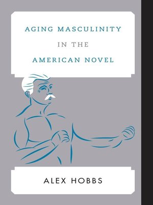cover image of Aging Masculinity in the American Novel