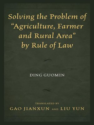 """cover image of Solving the Problem of """"Agriculture, Farmer, and Rural Area"""" by Rule of Law"""