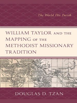 cover image of William Taylor and the Mapping of the Methodist Missionary Tradition