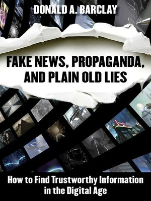cover image of Fake News, Propaganda, and Plain Old Lies