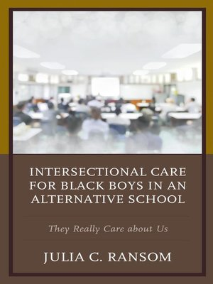 cover image of Intersectional Care for Black Boys in an Alternative School