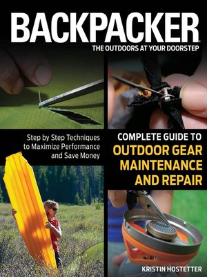 cover image of Backpacker Magazine's Complete Guide to Outdoor Gear Maintenance and Repair