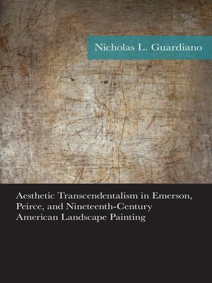 cover image of Aesthetic Transcendentalism in Emerson, Peirce, and Nineteenth-Century American Landscape Painting