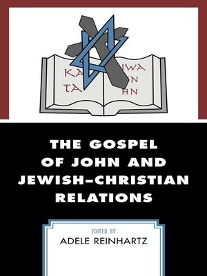 cover image of The Gospel of John and Jewish–Christian Relations