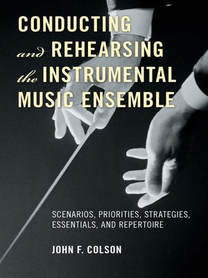 cover image of Conducting and Rehearsing the Instrumental Music Ensemble