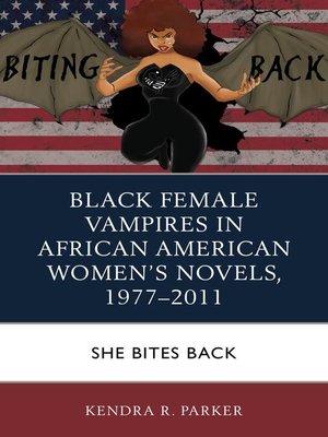 cover image of Black Female Vampires in African American Women's Novels, 1977–2011