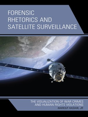 cover image of Forensic Rhetorics and Satellite Surveillance