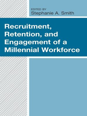cover image of Recruitment, Retention, and Engagement of a Millennial Workforce