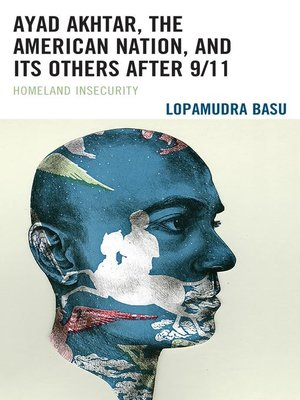 cover image of Ayad Akhtar, the American Nation, and Its Others after 9/11