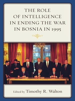 cover image of The Role of Intelligence in Ending the War in Bosnia in 1995