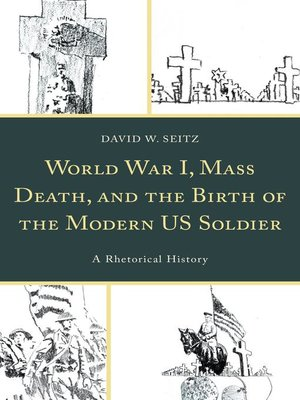 cover image of World War I, Mass Death, and the Birth of the Modern US Soldier