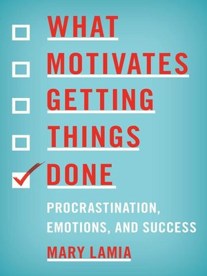 cover image of What Motivates Getting Things Done