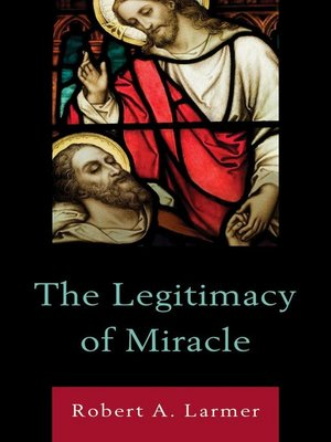cover image of The Legitimacy of Miracle