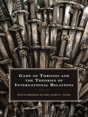cover image of Game of Thrones and the Theories of International Relations