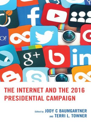 cover image of The Internet and the 2016 Presidential Campaign