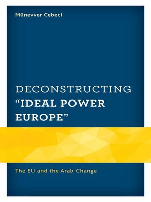 "cover image of Deconstructing ""Ideal Power Europe"""
