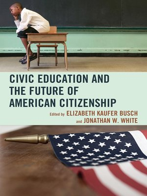 cover image of Civic Education and the Future of American Citizenship