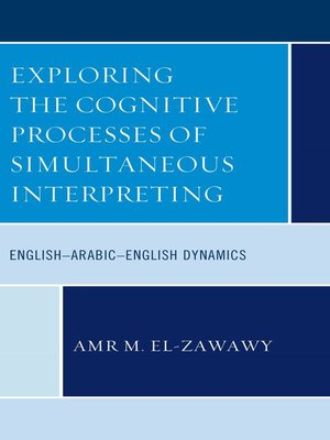cover image of Exploring the Cognitive Processes of Simultaneous Interpreting