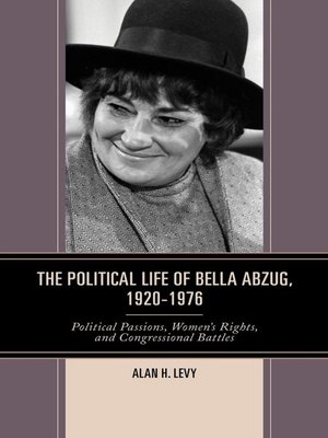 cover image of The Political Life of Bella Abzug, 1920-1976