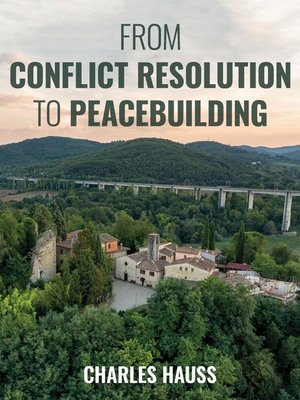 cover image of From Conflict Resolution to Peacebuilding