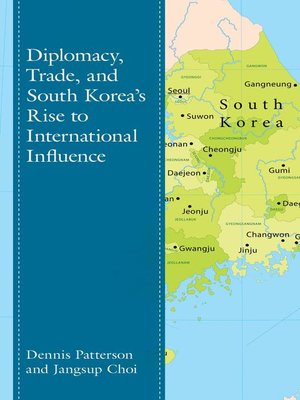 cover image of Diplomacy, Trade, and South Korea's Rise to International Influence