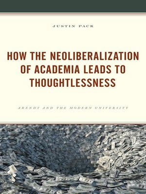 cover image of How the Neoliberalization of Academia Leads to Thoughtlessness