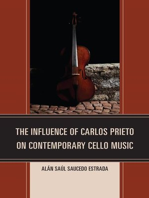 cover image of The Influence of Carlos Prieto on Contemporary Cello Music