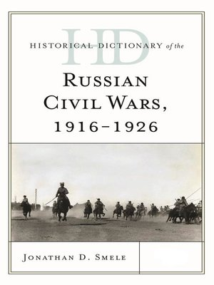 cover image of Historical Dictionary of the Russian Civil Wars, 1916-1926