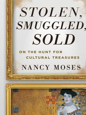 cover image of Stolen, Smuggled, Sold