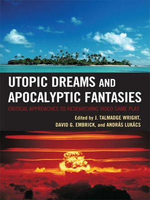 cover image of Utopic Dreams and Apocalyptic Fantasies
