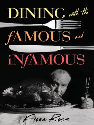 cover image of Dining with the Famous and Infamous
