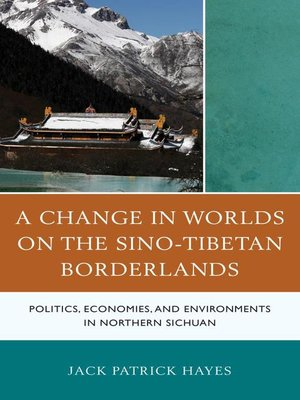 cover image of A Change in Worlds on the Sino-Tibetan Borderlands