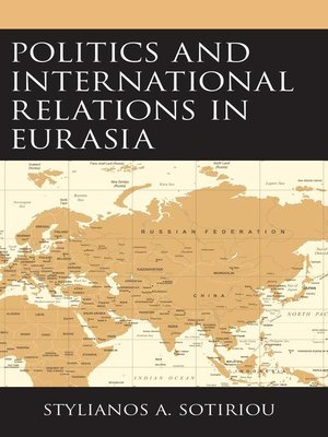 cover image of Politics and International Relations in Eurasia