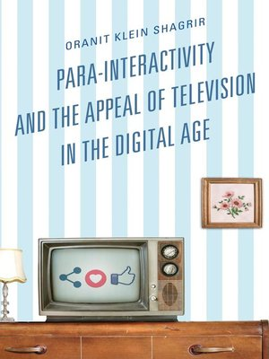 cover image of Para-Interactivity and the Appeal of Television in the Digital Age
