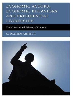 cover image of Economic Actors, Economic Behaviors, and Presidential Leadership