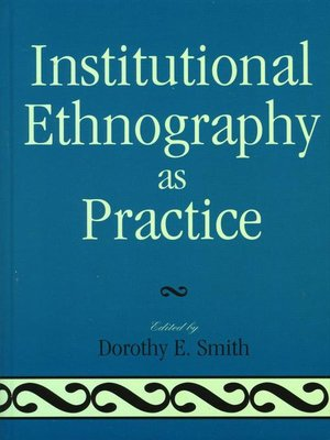 cover image of Institutional Ethnography as Practice