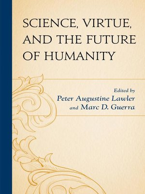cover image of Science, Virtue, and the Future of Humanity