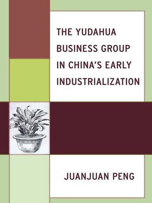 cover image of The Yudahua Business Group in China's Early Industrialization