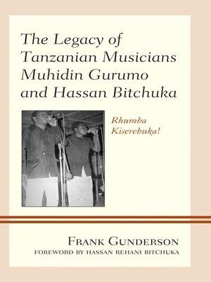 cover image of The Legacy of Tanzanian Musicians Muhidin Gurumo and Hassan Bitchuka