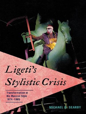 cover image of Ligeti's Stylistic Crisis