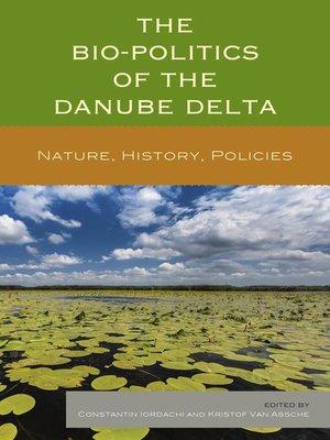 cover image of The Bio-Politics of the Danube Delta