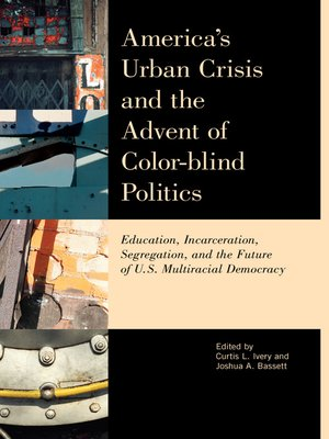 cover image of America's Urban Crisis and the Advent of Color-Blind Politics