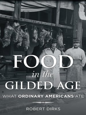 cover image of Food in the Gilded Age